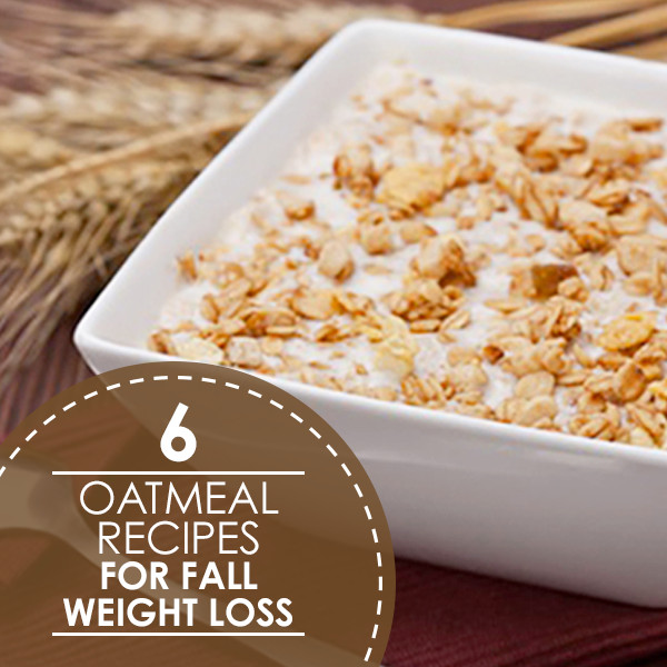 Oatmeal Recipes For Weight Loss  6 Oatmeal Recipes for Fall Weight Loss