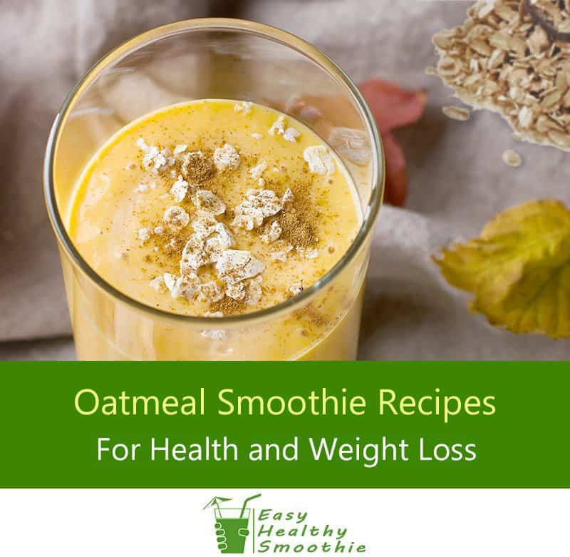 Oatmeal Recipes For Weight Loss  10 Best Oatmeal Smoothie Recipes for Weight Loss and Health