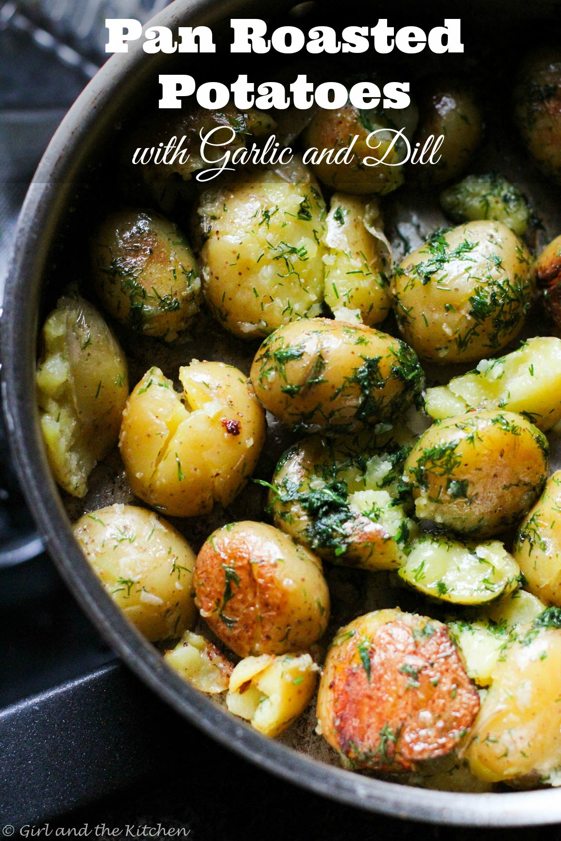 Pan Roasted Potatoes  Pan Roasted Potatoes with Garlic and Dill Girl and the