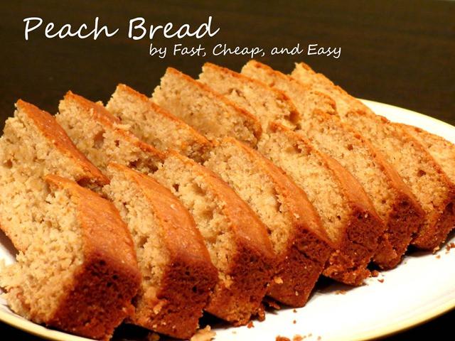 Peach Bread Recipe  Fast Cheap & Easy Peach Bread