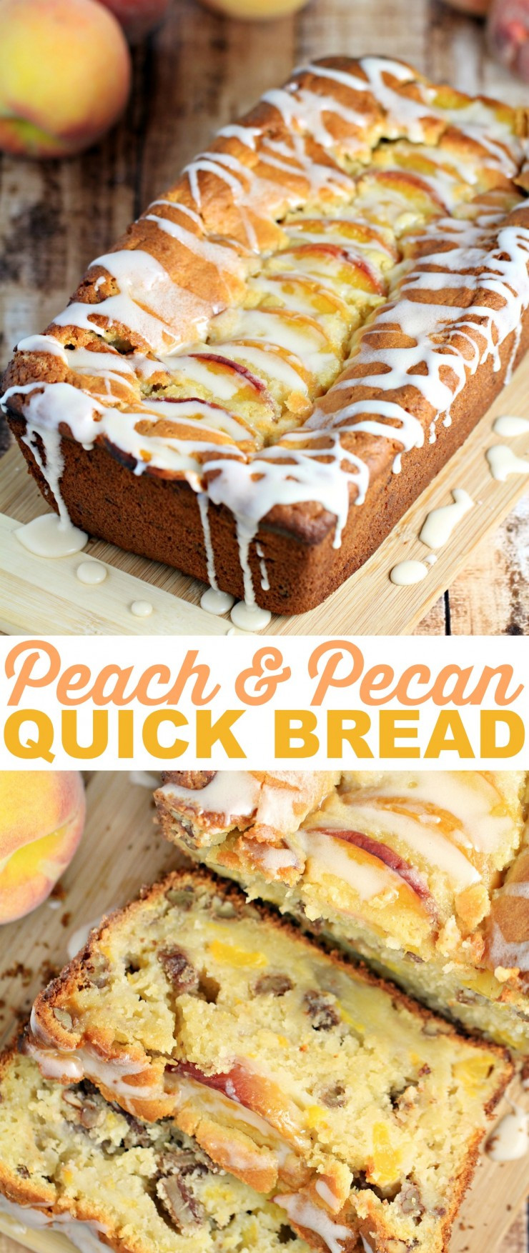Peach Bread Recipe  Pecan & Peach Quick Bread Life Love Liz