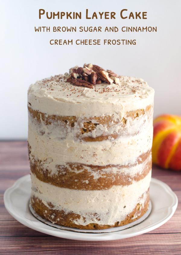 Pumpkin Layer Cake  Pumpkin Layer Cake with Brown Sugar and Cinnamon Cream