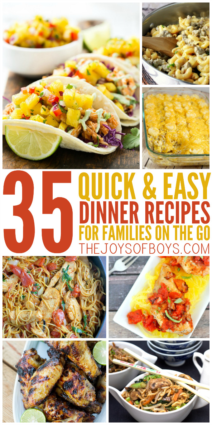 Quick Dinner Ideas  35 Quick and Easy Dinner Recipes for the Family on the Go
