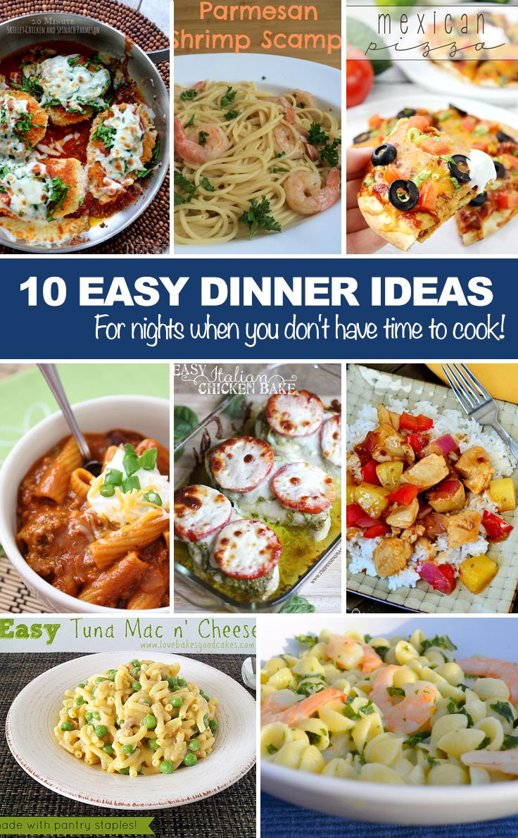 Quick Dinner Ideas  Easy Dinner Ideas For nights when you don t have time to