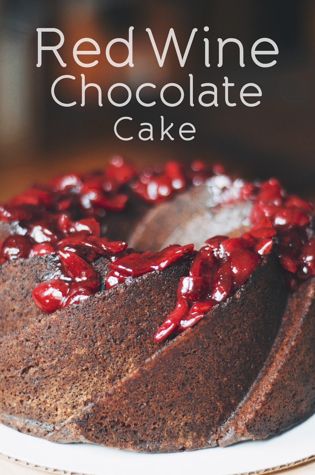 Red Wine Chocolate Cake  The Ginger Cook Red Wine Chocolate Cake with Cherries