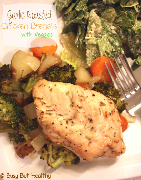 Roasted Chicken Breast And Vegetables  Garlic Roasted Chicken Breasts with Veggies Busy But Healthy
