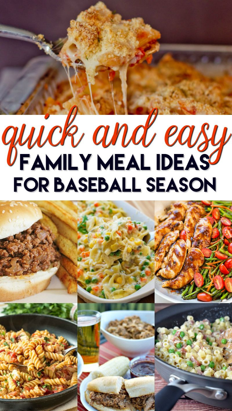 Simple Family Dinners  Quick and Easy Family Meal Ideas for Baseball Season