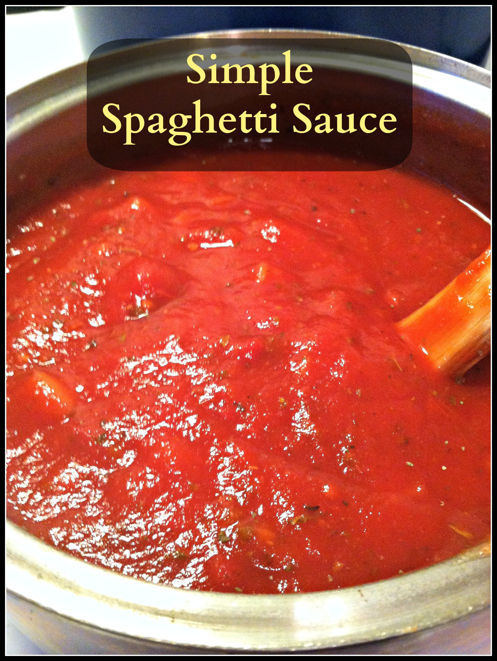 Simple Spaghetti Sauce Recipe  Simple Spaghetti Sauce Living a Sunshine Life