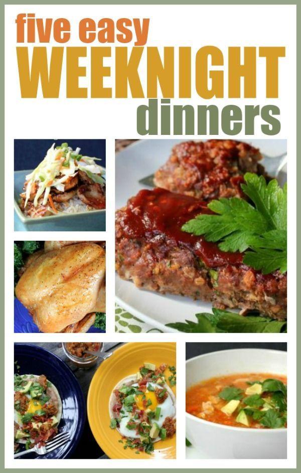 Simple Weeknight Dinners  5 Easy Weeknight Dinners
