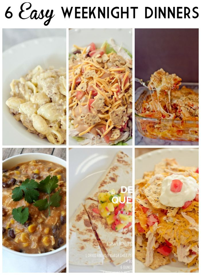 Simple Weeknight Dinners  6 Easy Weeknight Dinners for Busy Families