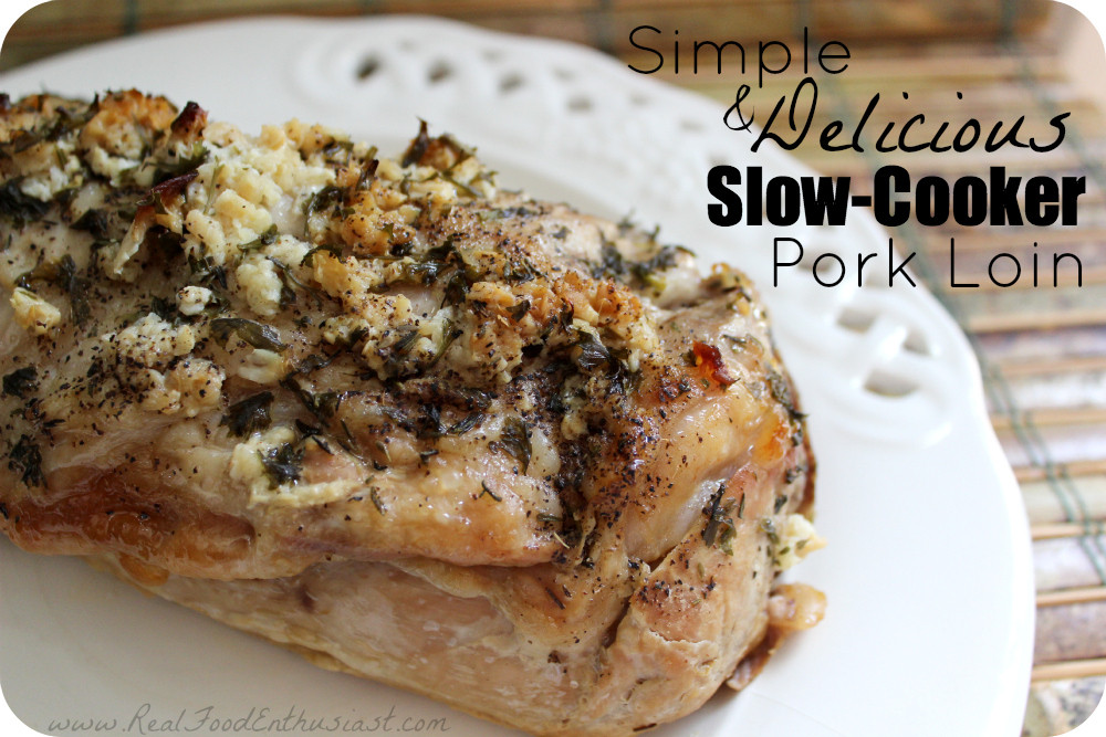 Slow Cook Pork Loin  Simple and Delicious Slow Cooker Pork Loin