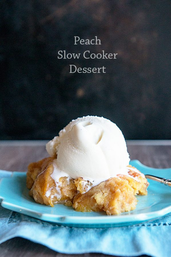 Slow Cooker Desserts Using Cake Mixes  Peach Slow Cooker Dessert Dine and Dish