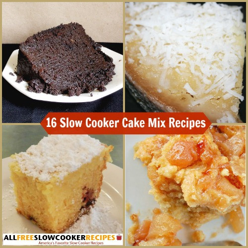 """Slow Cooker Desserts Using Cake Mixes  """"Slow Cooker Cake Mix Recipes 16 To Die For Recipes with"""