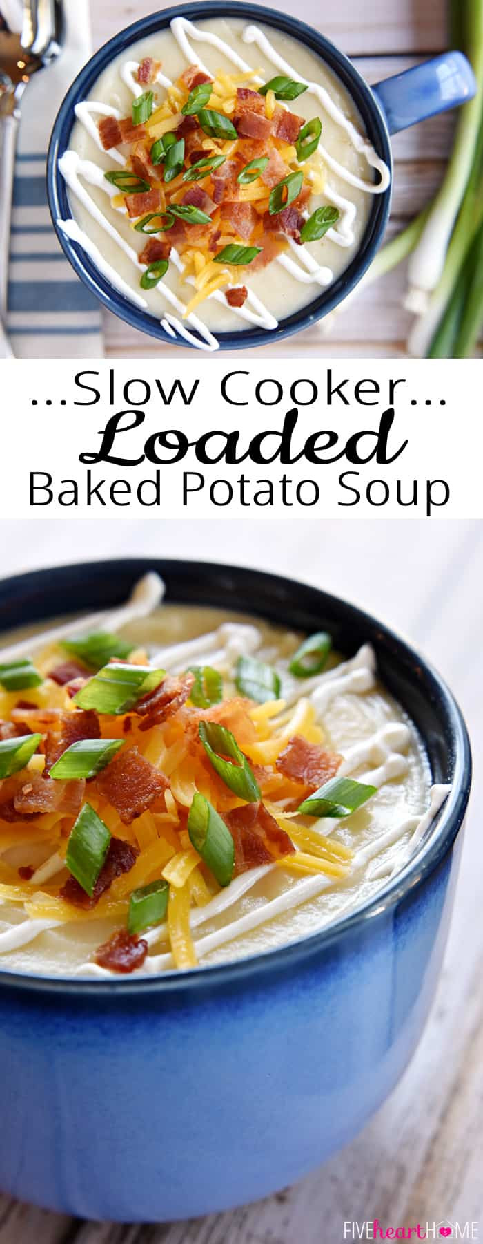 Slow Cooker Loaded Potato Soup  Slow Cooker Loaded Baked Potato Soup