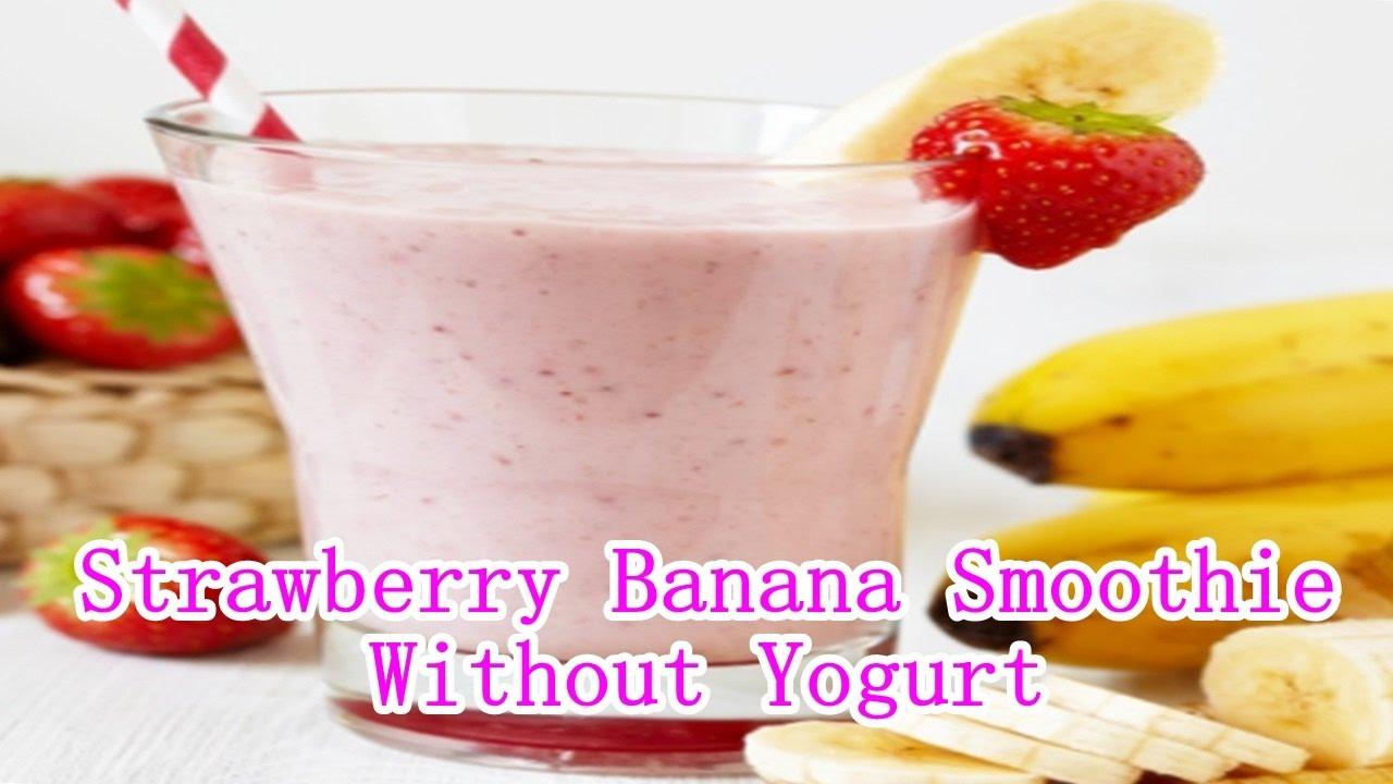 Smoothie Recipes Without Yogurt  Strawberry Banana Smoothie Recipe Without Yogurt