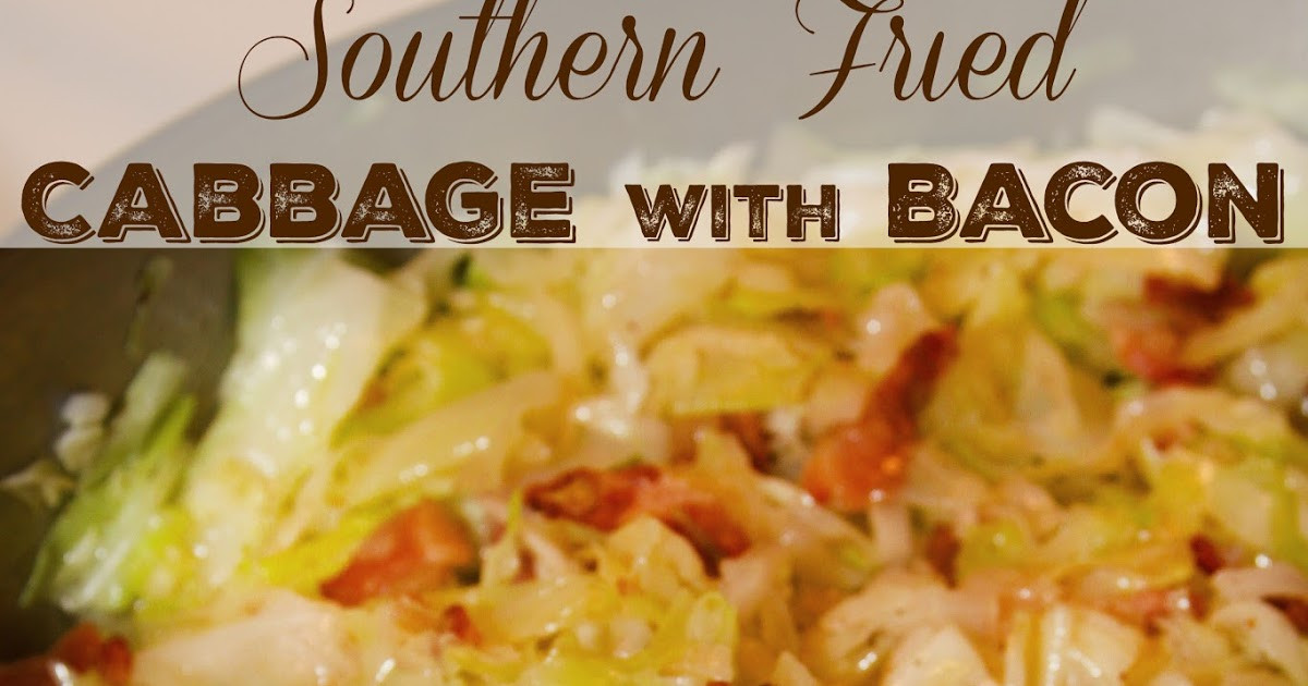 Southern Bacon Fried Cabbage  For the Love of Food New Year s Southern Fried Cabbage