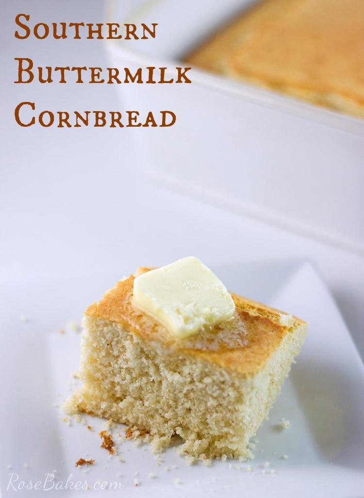 Southern Buttermilk Cornbread  Southern Buttermilk Cornbread Rose Bakes