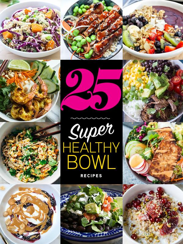Super Bowl Dinner Ideas  25 Super Healthy Bowl Recipes
