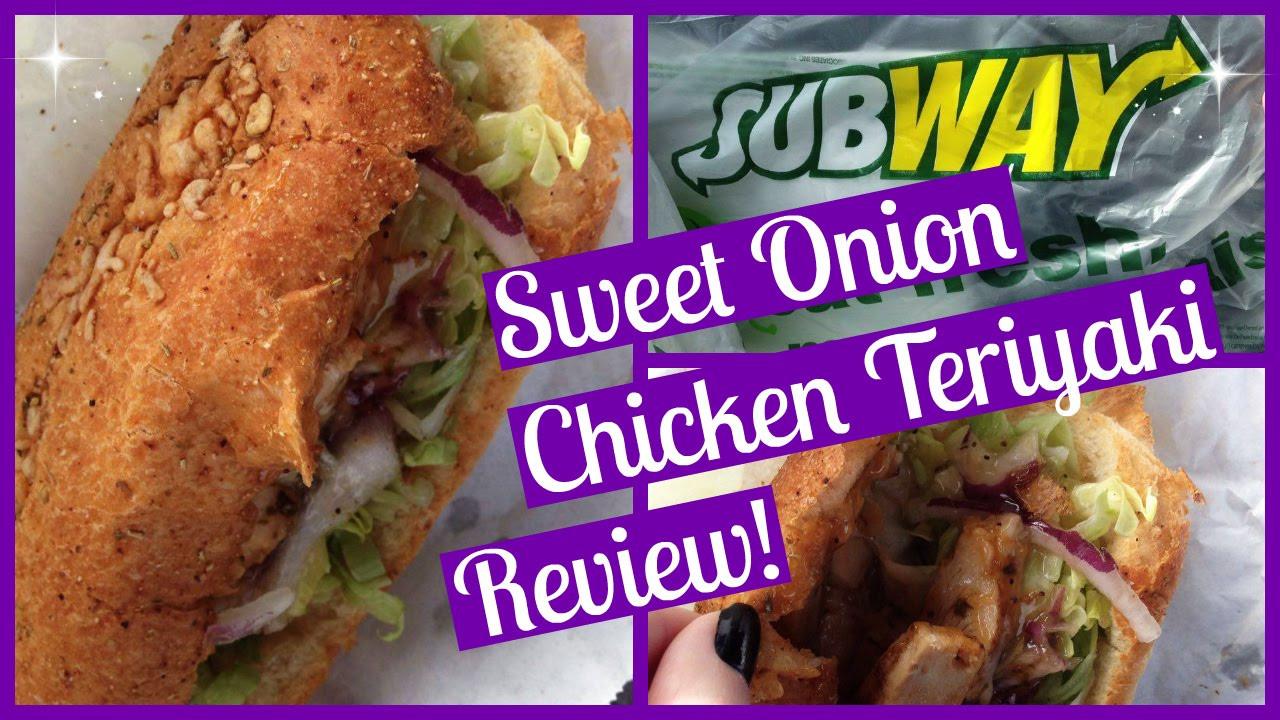 Sweet Onion Chicken Teriyaki  Subway Sweet ion Chicken Teriyaki Review
