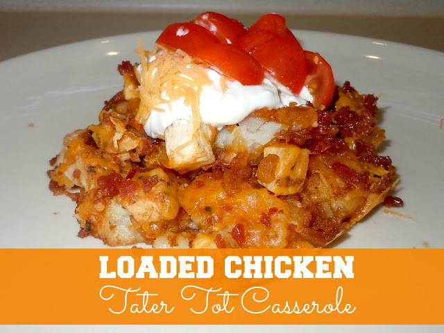 Tater Tot Casserole With Cream Of Chicken  Loaded Chicken Tater Tot Casserole
