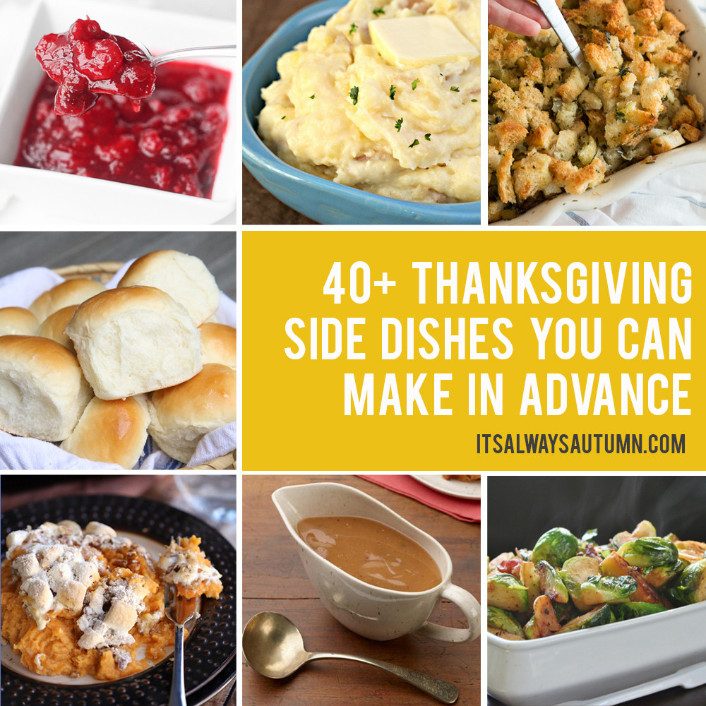 Thanksgiving Side Dishes Make Ahead  the BEST LIST of Thanksgiving side dishes you can make