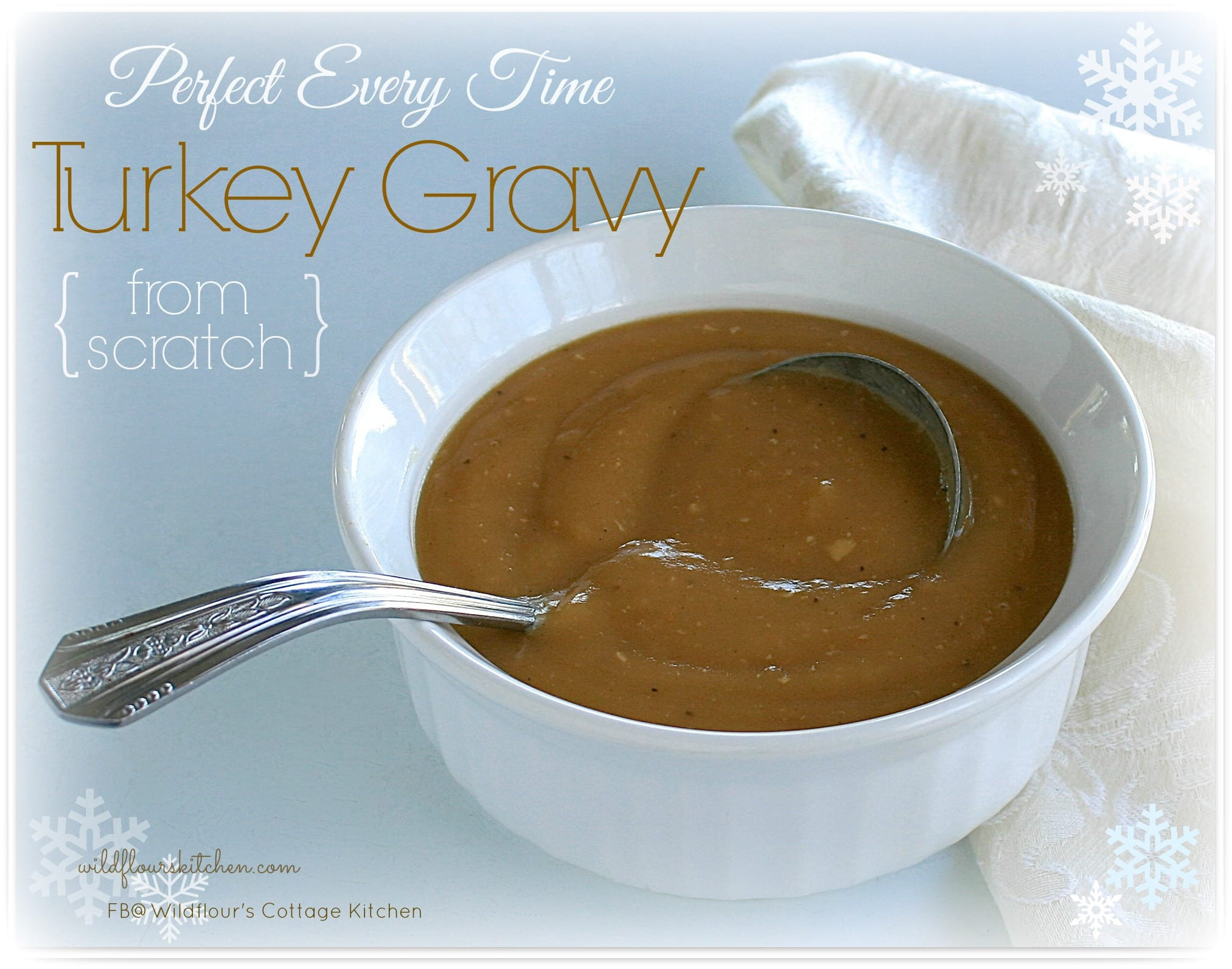 Turkey Gravy From Scratch  Perfect Every Time Turkey Gravy from Scratch Wildflour s