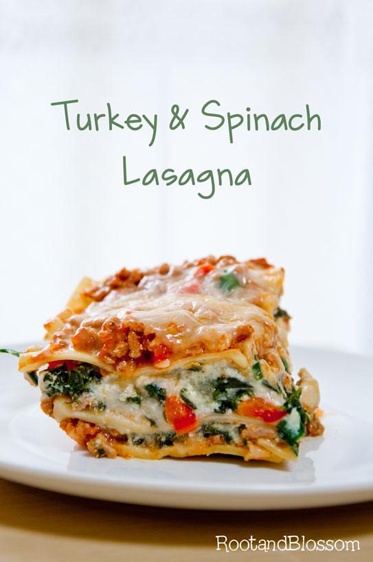 Turkey Lasagna Recipe  Rootandblossom Turkey and Spinach Lasagna