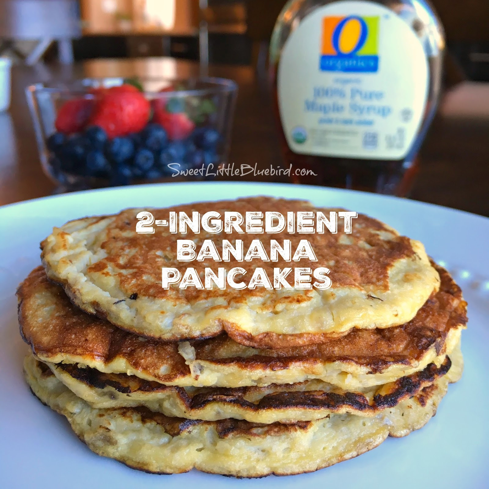 Two Ingredient Pancakes  2 Ingre nt Banana Pancakes Sweet Little Bluebird