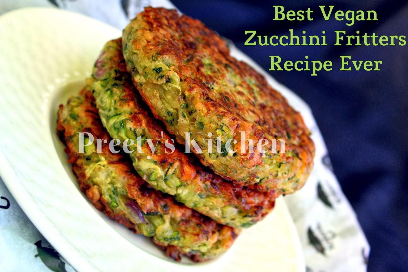 Vegan Zucchini Recipes  Preety s Kitchen Best Vegan Zucchini Fritters Ever