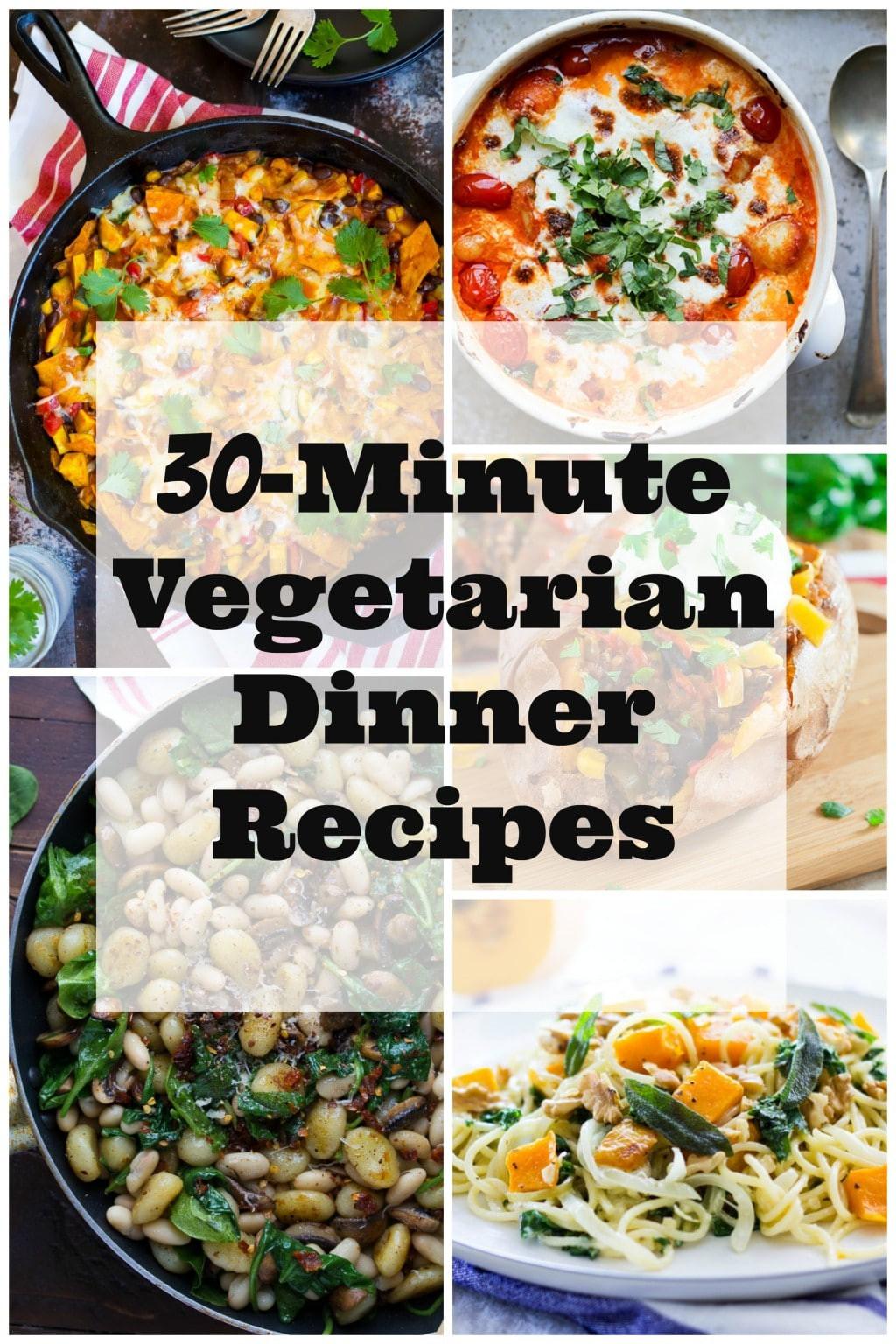 Veggie Dinner Recipes  30 Minute Ve arian Dinner Recipes She Likes Food