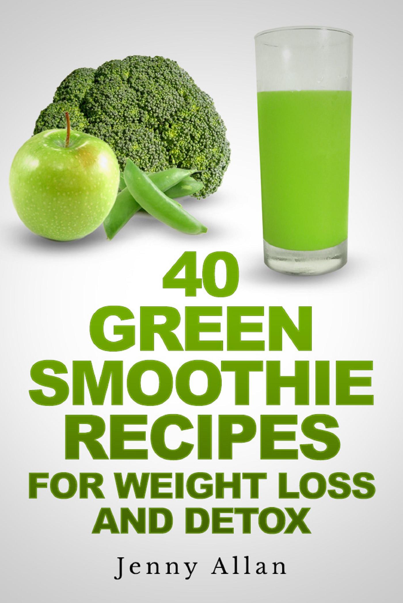 Weight Loss Smoothie Recipes  Smashwords – 40 Green Smoothie Recipes For Weight Loss and