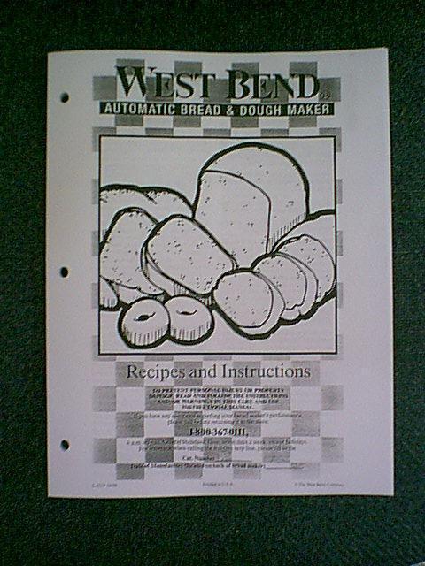West Bend Bread Maker Recipes  WEST BEND BREAD MACHINE INSTRUCTION & RECIPES MANUAL