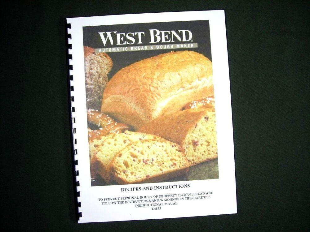 West Bend Bread Maker Recipes  West Bend R Bread Maker Machine Instruction