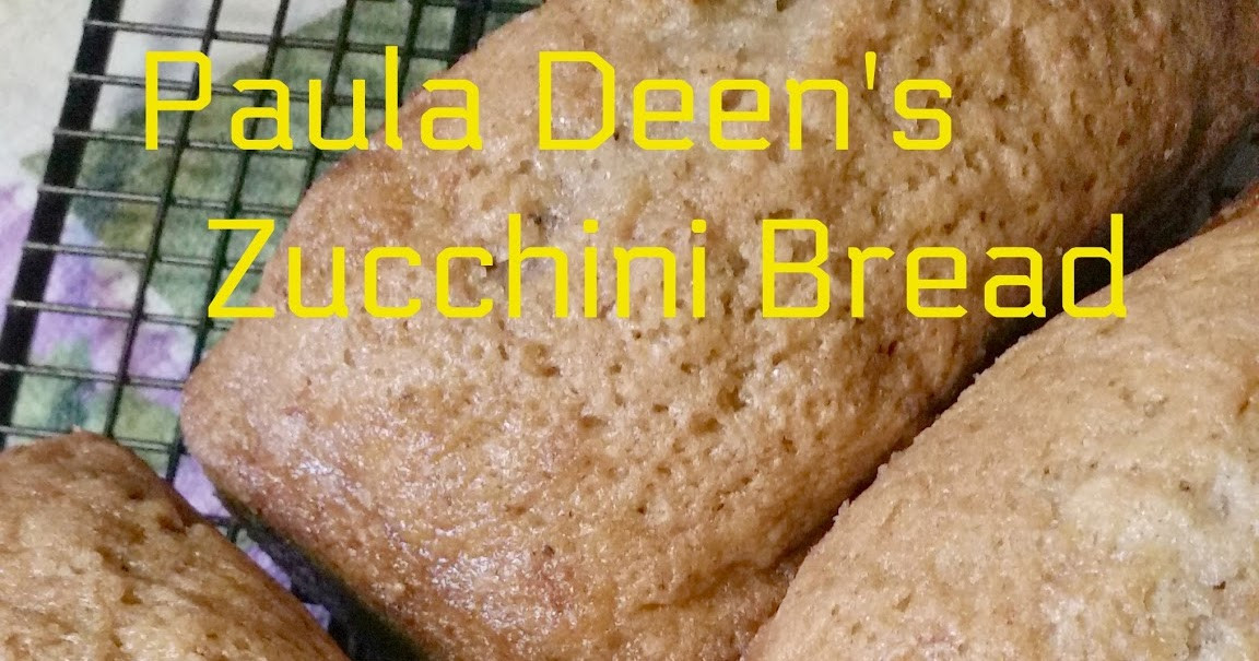 Zucchini Bread Paula Deen  The Better Baker Paula Deen s Moist Zucchini Bread New