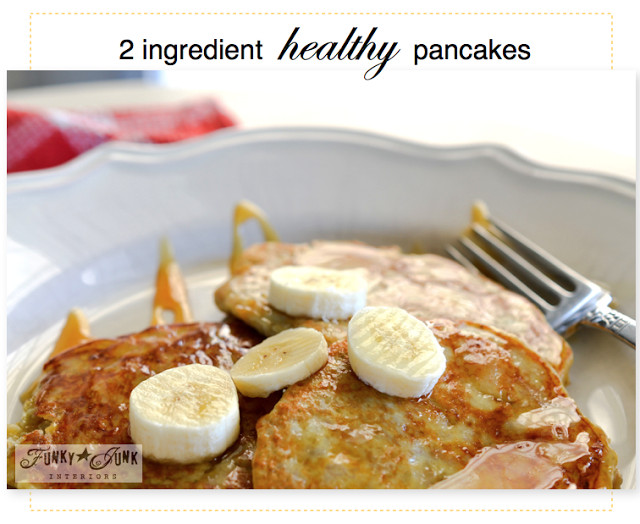 2 Ingredient Banana Pancakes  Funky Junk s best projects and posts of 2013