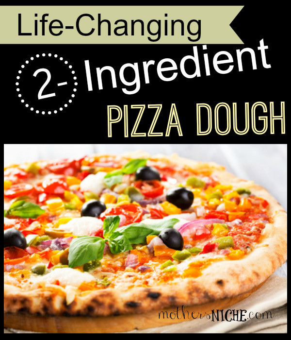 2 Ingredient Pizza Dough  2 Ingre nt Pizza Dough in five minutes