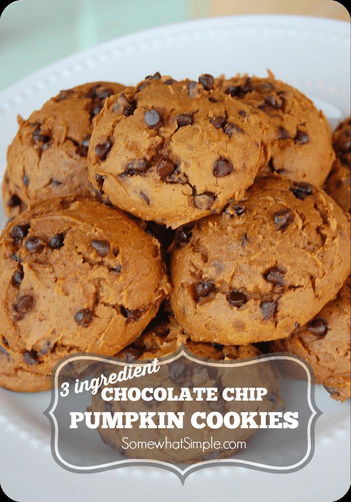 3 Ingredient Chocolate Chip Cookies  3 Ingre nt Chocolate Chip Pumpkin Cookies Somewhat Simple