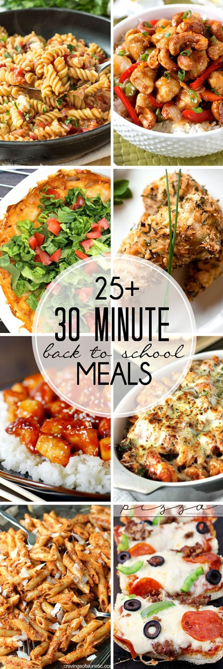 30 Minute Dinners  25 30 Minute Meals Perfect for Back to School Yummy