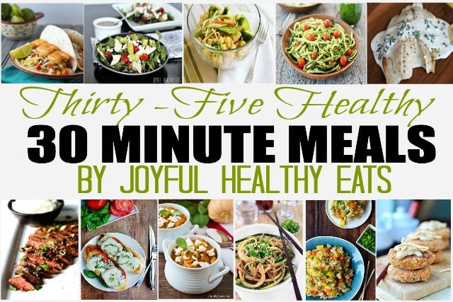 30 Minute Dinners  Thirty Five Healthy 30 Minute Meals Recipe Roundup