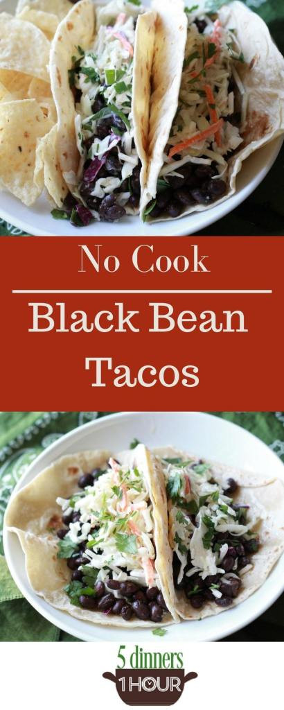 5 Dinners In 1 Hour  No Cook Black Bean Tacos 5 Dinners In 1 Hour