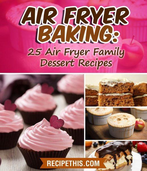 Air Fryer Dessert Recipes  Airfryer kookboeken AirfryerWeb