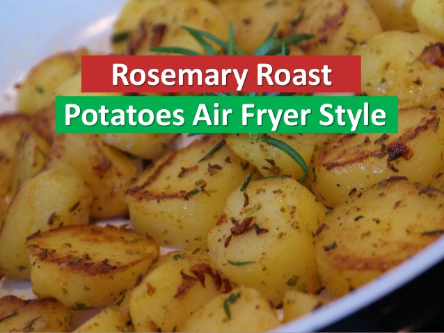 Air Fryer Roasted Potatoes  Rosemary Roast Potatoes Air Fryer Style