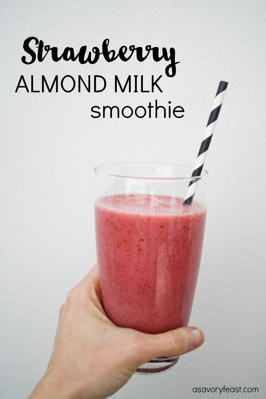 Almond Milk Smoothie Recipes  Strawberry Almond Milk Smoothie