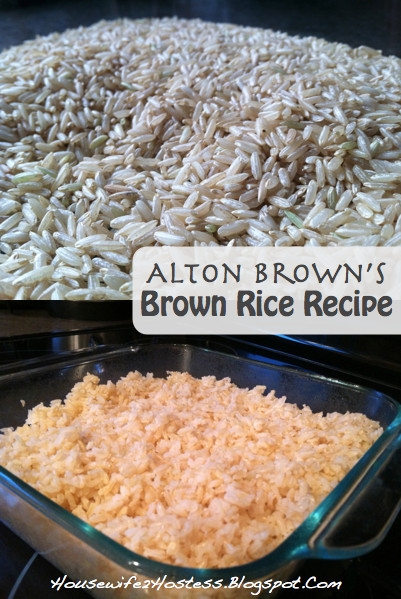 Alton Brown Baked Brown Rice  Alton Brown s Brown Rice Housewife2Hostess