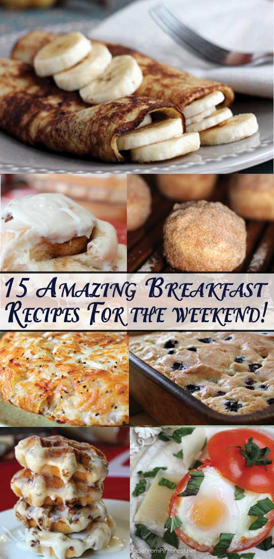 Amazing Breakfast Recipes  15 Incredible Breakfasts for the Weekend TGIF This