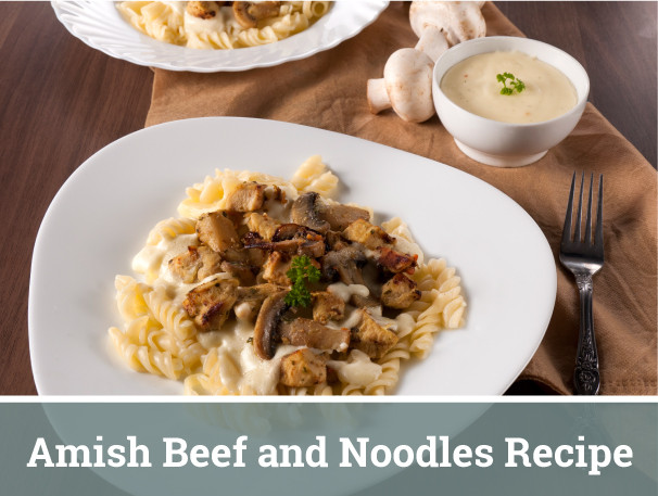 Amish Beef And Noodles  Traditional Amish Recipes Amish Outlet Store
