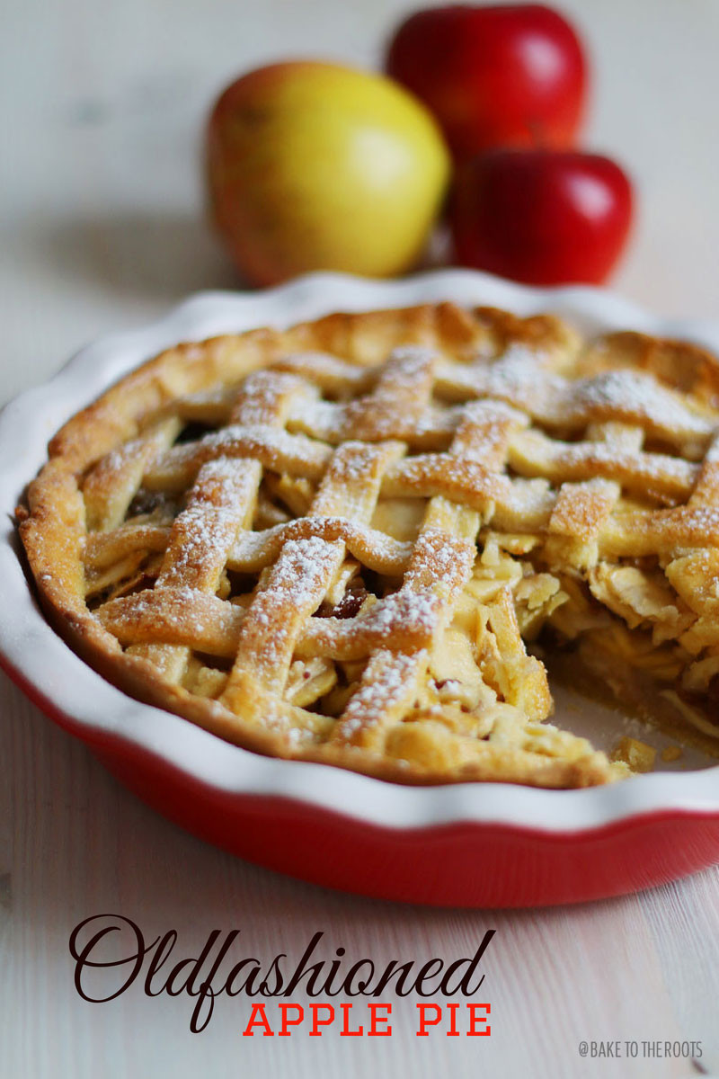 Apple Pie Bake Time  Oldfashioned Apple Pie – Bake to the roots