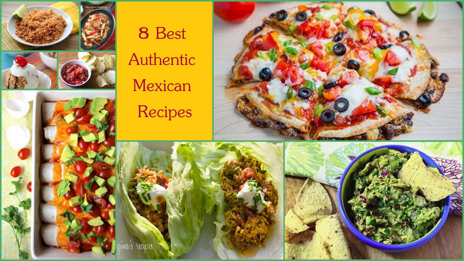 Authentic Mexican Food Recipes  8 Best Authentic Mexican Recipes