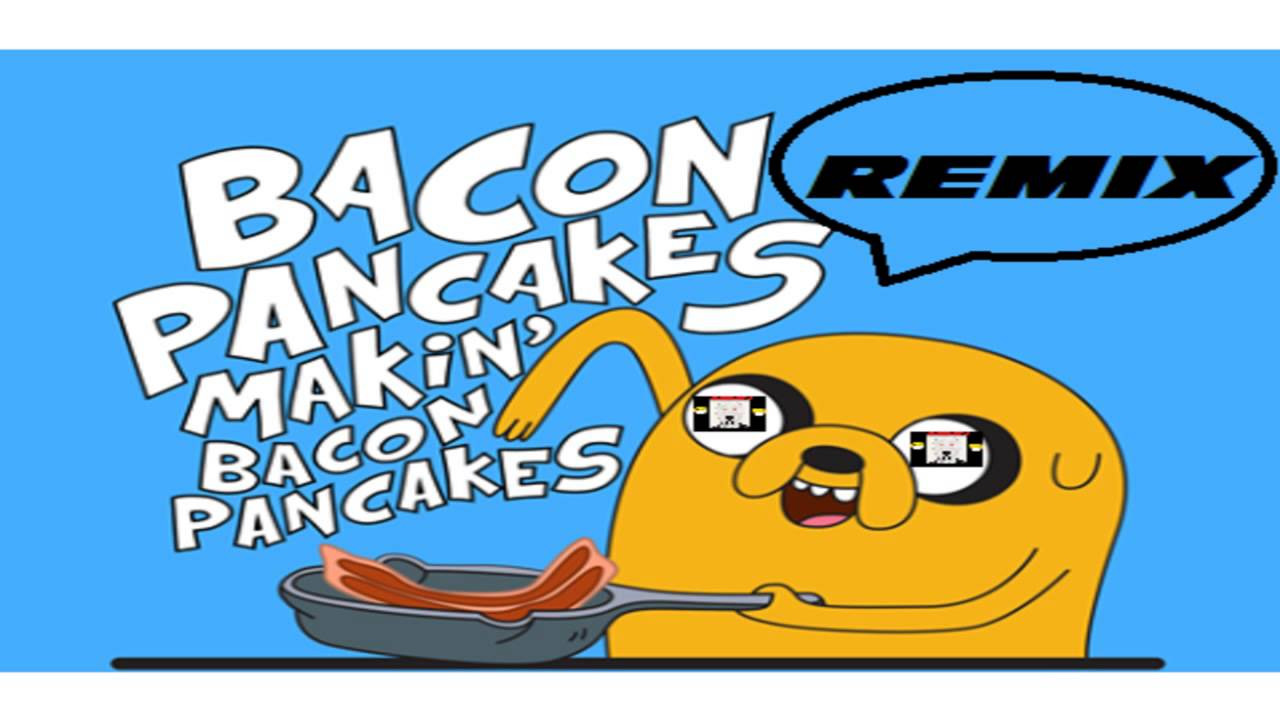 Bacon Pancakes Song  Hora de Aventura Bacon Pancakes REMIX