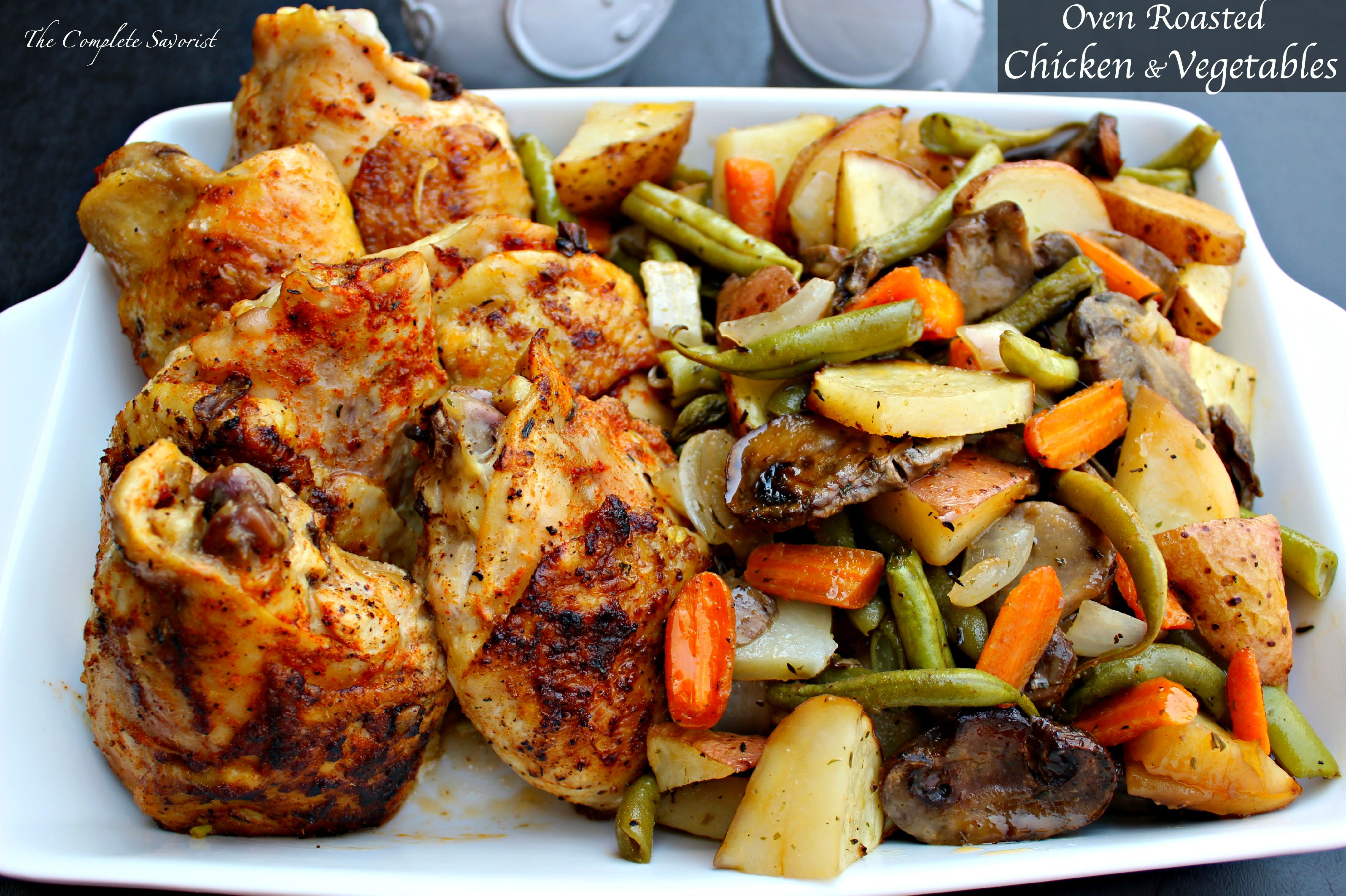 Baked Chicken And Vegetables  Oven Roasted Chicken and Ve ables The plete Savorist